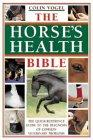 The Horse's Health Bible: The Quick Reference Guide